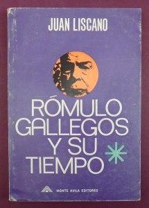 Romulo Gallegos y su tiempo